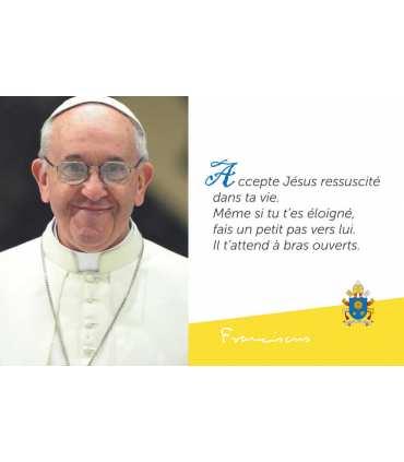 Pape François -  Accepte Jésus réssucité ...