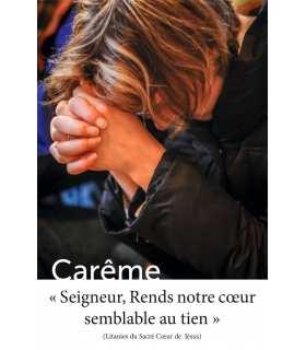 Poster Carême : Seigneur, Rends notre coeur semblable au tien (PO15-0033)