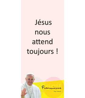 Kakémono Pape François (citation : Jésus nous attend toujours) (KM14-0025)