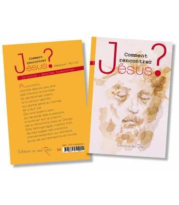 Livret 'Comment rencontrer Jésus' - Emmanuel Pellat (CRJ-50)