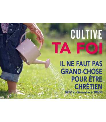 "Poster mission ""cultive ta foi"""