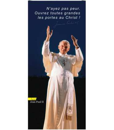 """Kakémono Saint Jean Paul II """" N'ayez pas peur """" (KM14-0016)"""